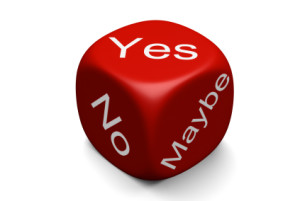 Dice says Yes - No- Maybe