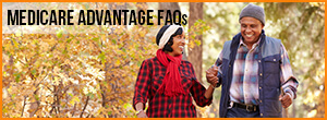 Medicare Advantage FAQs